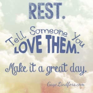 Rest and Tell you Love Them