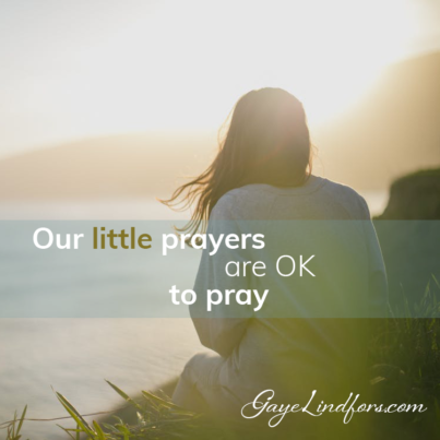 Our little prayers are OK to pray
