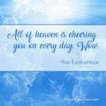 Heaven is Cheering You On!