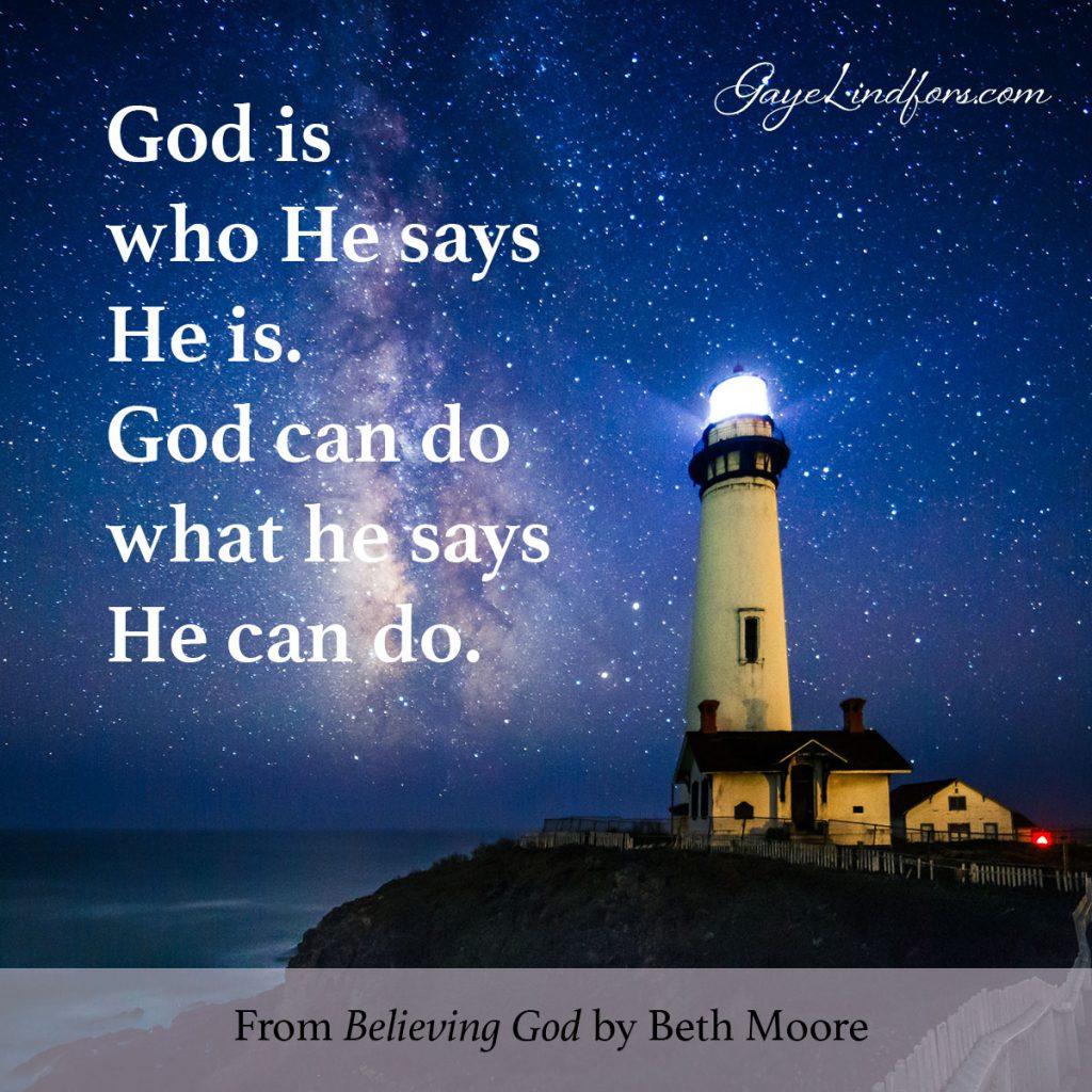 God is who He says He is.
