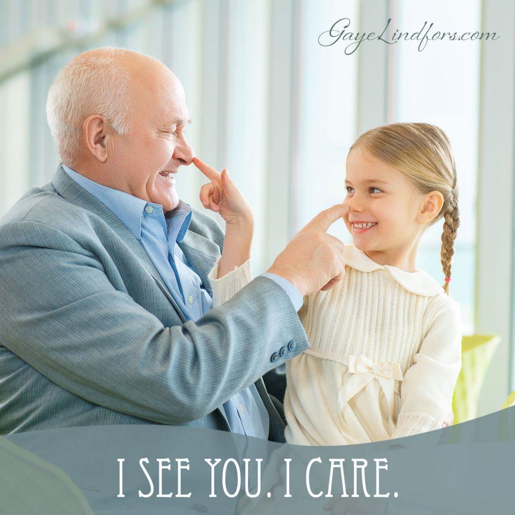 I see you. I care.