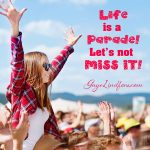 Life is a Parade!