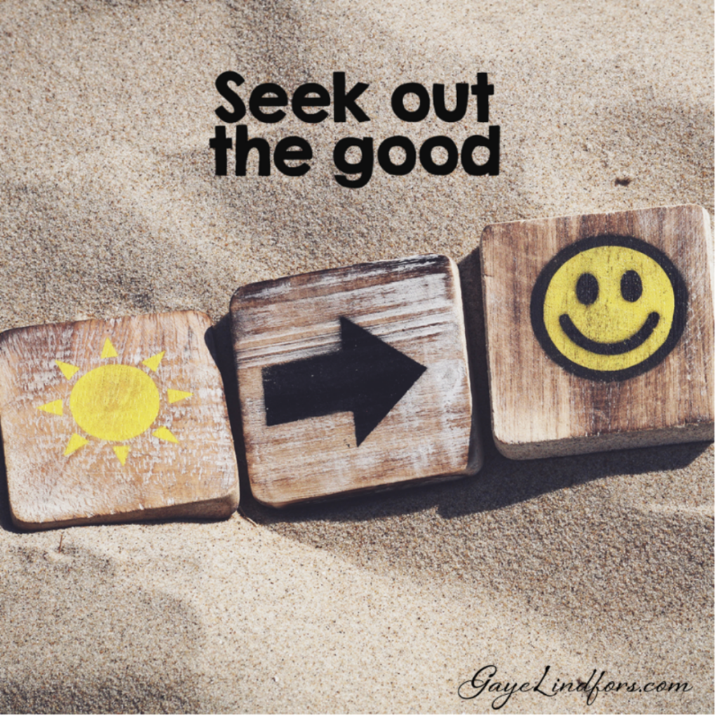 Seek out the good - KG
