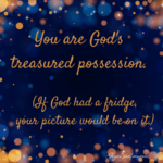 You are a Treasured Possession